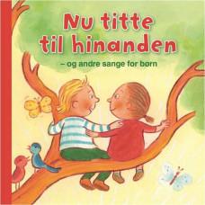Forlaget Bolden - Snip snap snude minibøger - sangbog  - Nu titte til hinanden