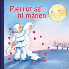 Forlaget Bolden - Snip snap snude minibøger - sangbog - Pjerrot sa' til månen